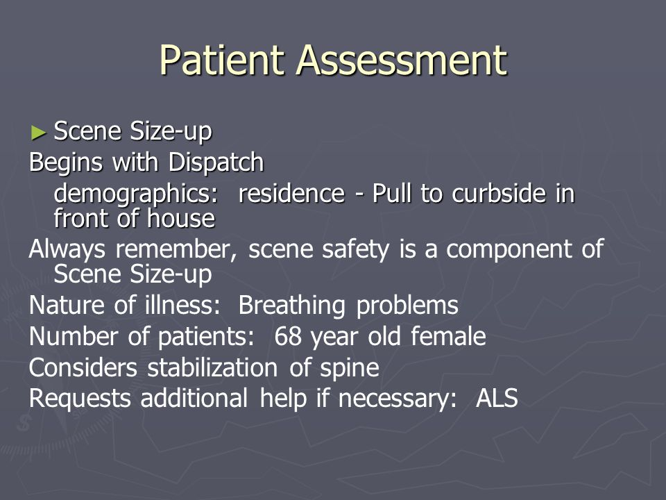 Patient Assessment Scene Size-up Begins with Dispatch