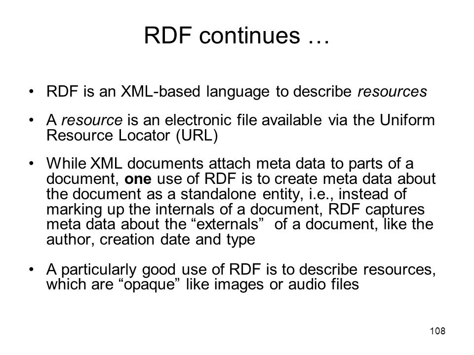 RDF continues … RDF is an XML-based language to describe resources