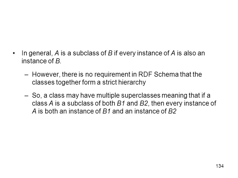In general, A is a subclass of B if every instance of A is also an instance of B.