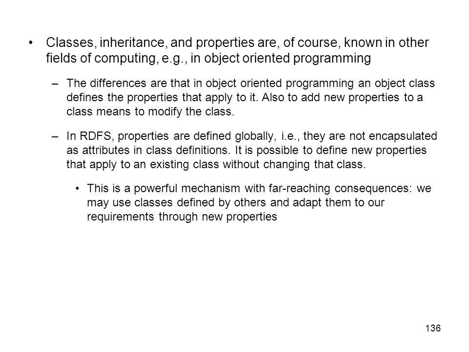 Classes, inheritance, and properties are, of course, known in other fields of computing, e.g., in object oriented programming