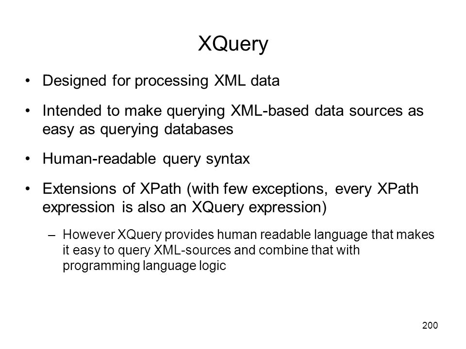 XQuery Designed for processing XML data