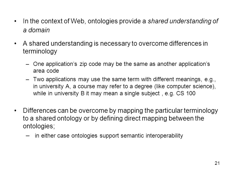 in either case ontologies support semantic interoperability