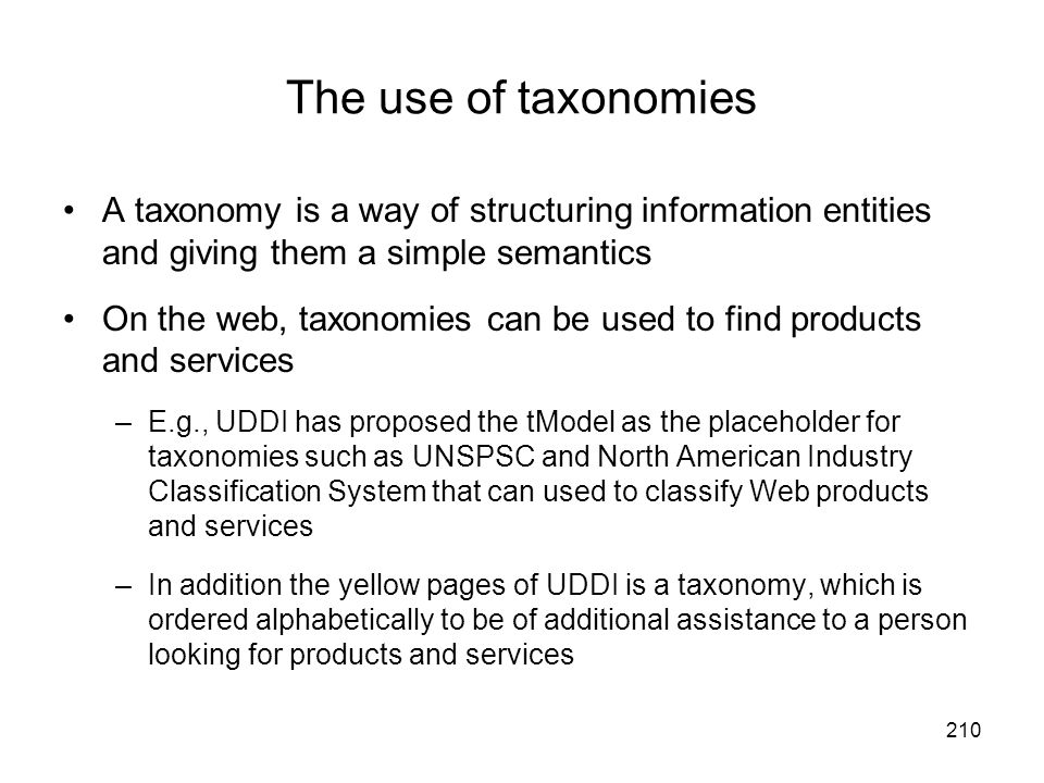 The use of taxonomies A taxonomy is a way of structuring information entities and giving them a simple semantics.