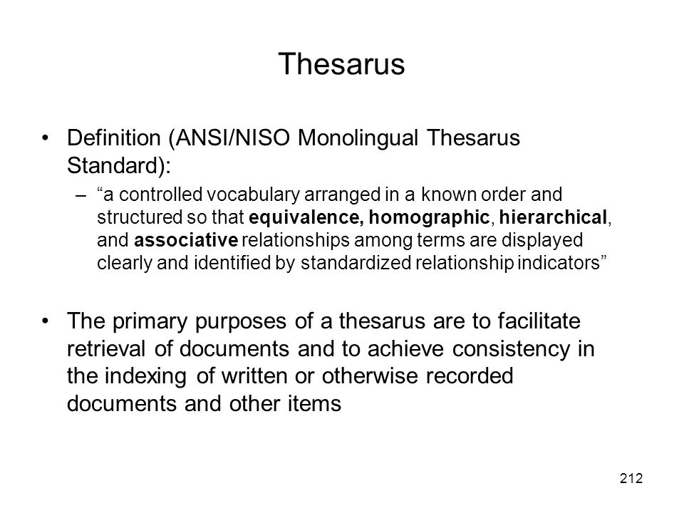 Thesarus Definition (ANSI/NISO Monolingual Thesarus Standard):