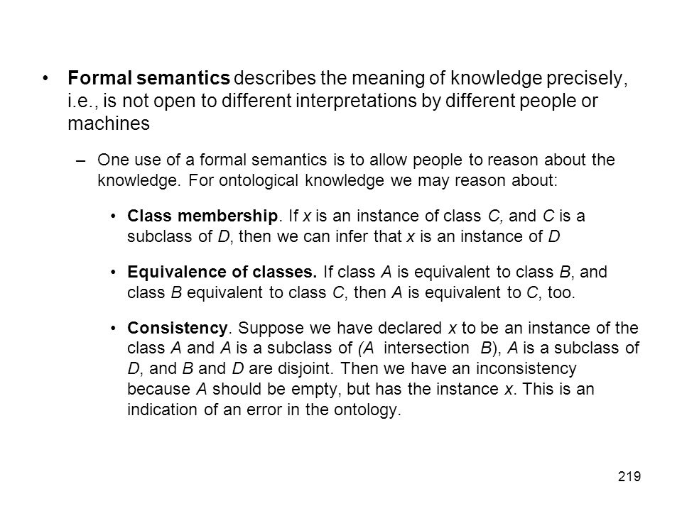 Formal semantics describes the meaning of knowledge precisely, i. e