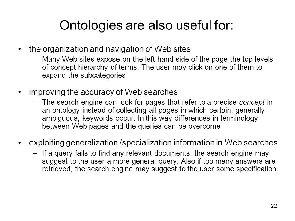 Ontologies are also useful for:
