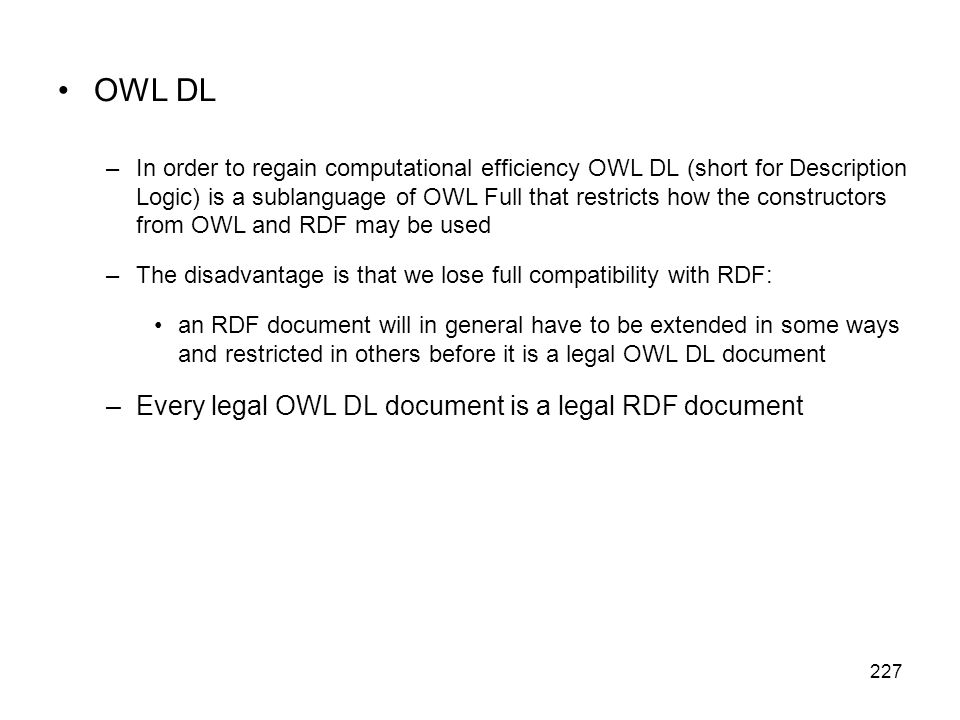OWL DL Every legal OWL DL document is a legal RDF document