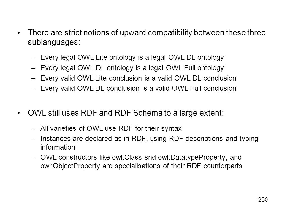 OWL still uses RDF and RDF Schema to a large extent: