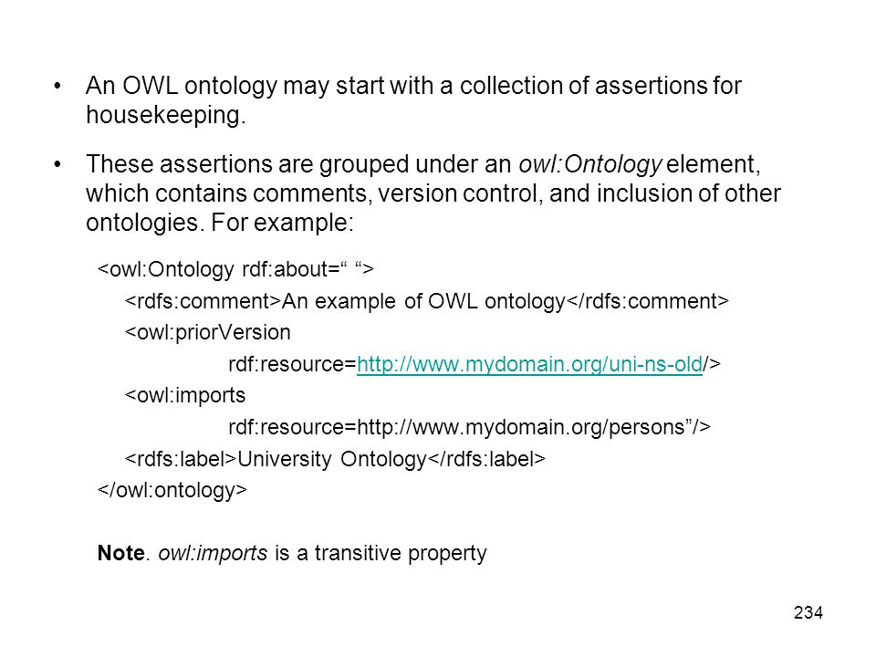 An OWL ontology may start with a collection of assertions for housekeeping.