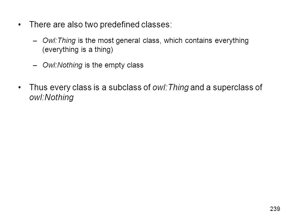 There are also two predefined classes: