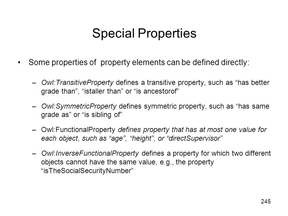 Special Properties Some properties of property elements can be defined directly: