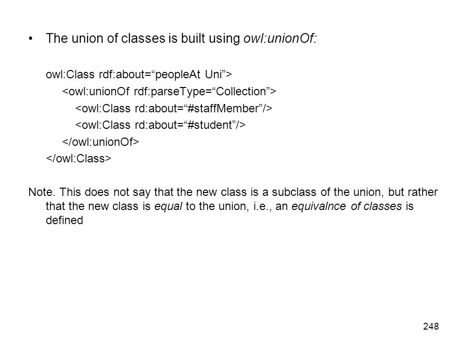 The union of classes is built using owl:unionOf: