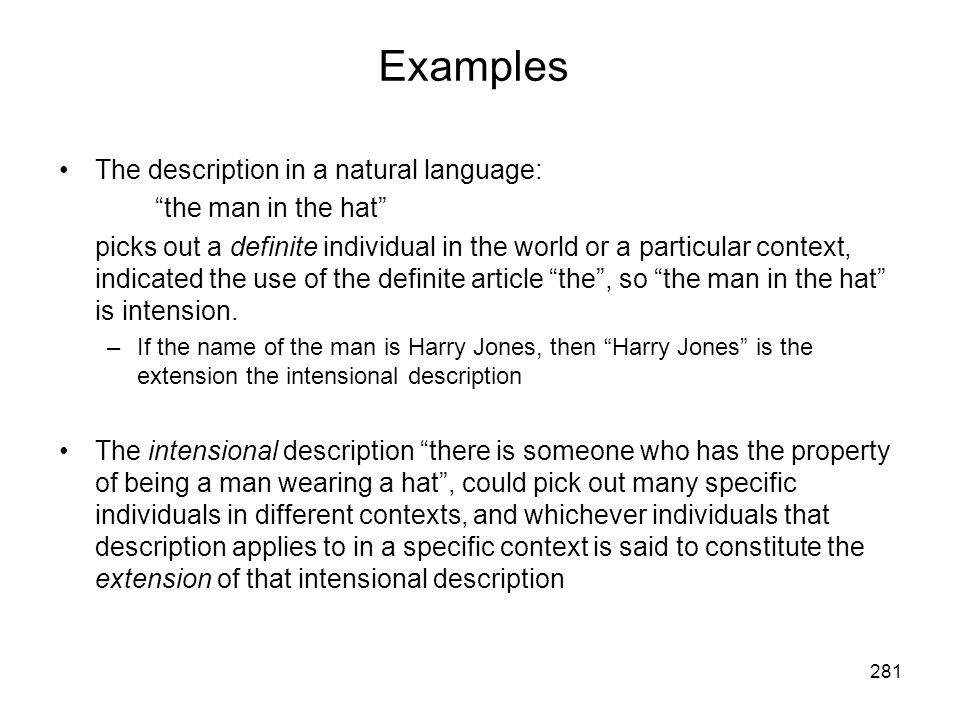 Examples The description in a natural language: the man in the hat