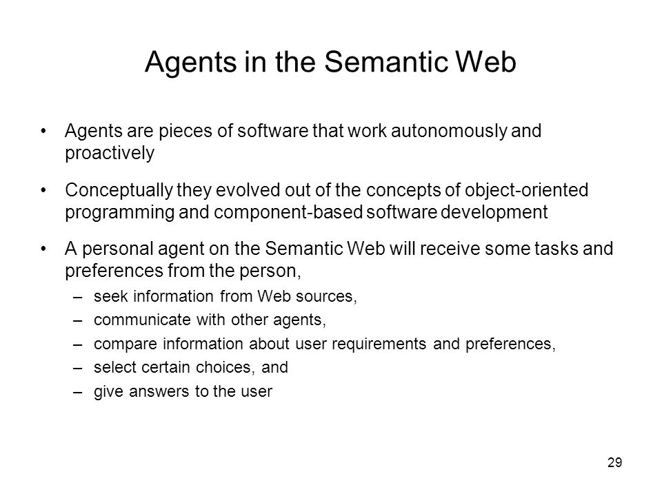 Agents in the Semantic Web