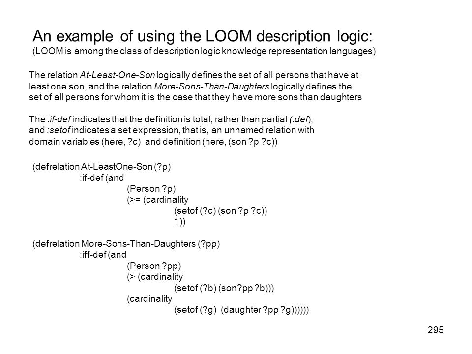 An example of using the LOOM description logic: (LOOM is among the class of description logic knowledge representation languages)