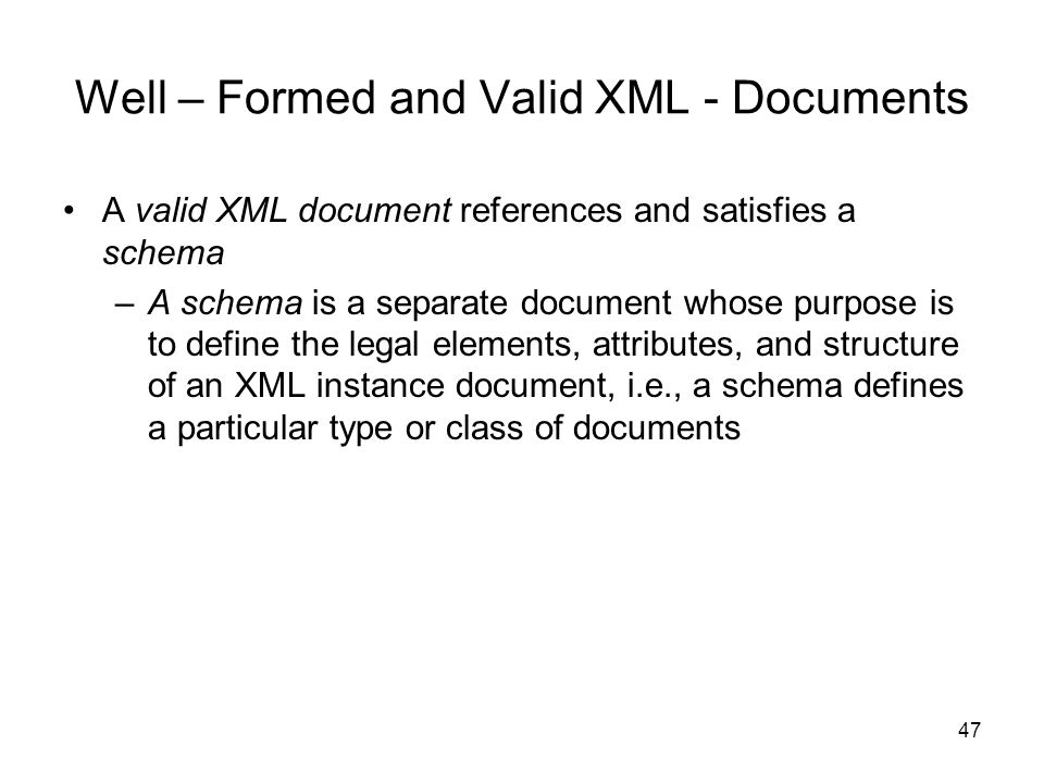 Well – Formed and Valid XML - Documents
