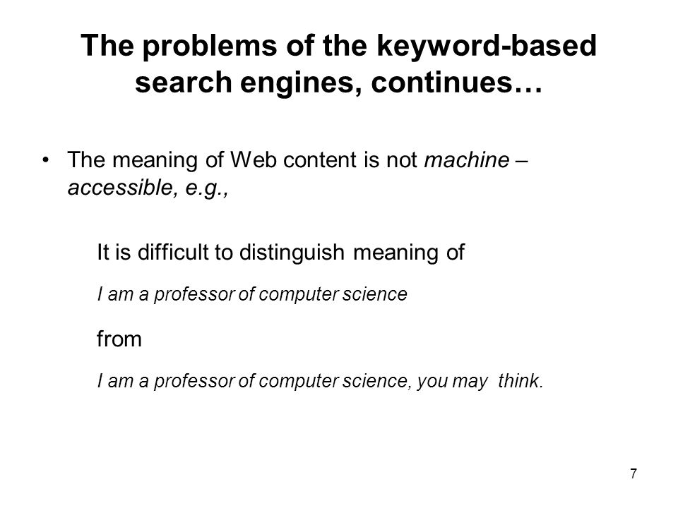 The problems of the keyword-based search engines, continues…