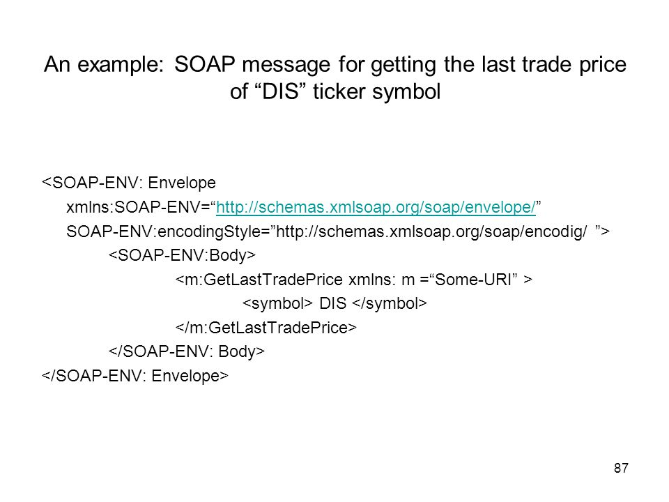 An example: SOAP message for getting the last trade price of DIS ticker symbol