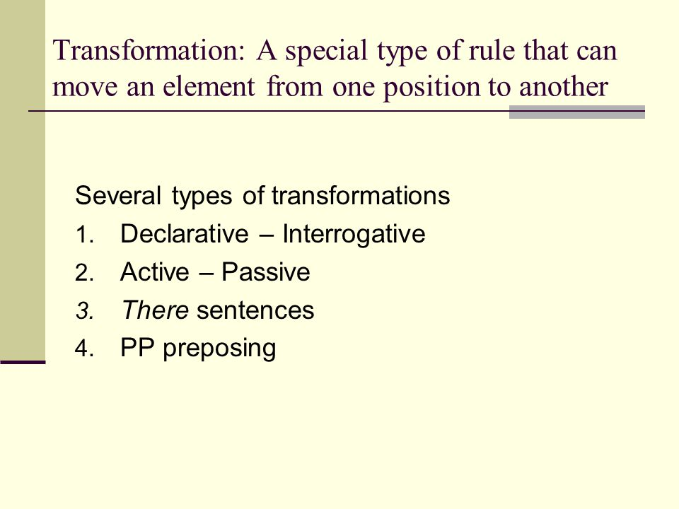 Transformation: A special type of rule that can move an element from one position to another