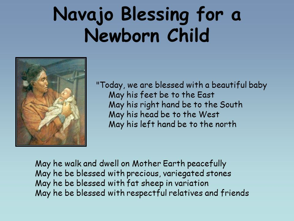 Navajo Blessing for a Newborn Child - ppt video online download