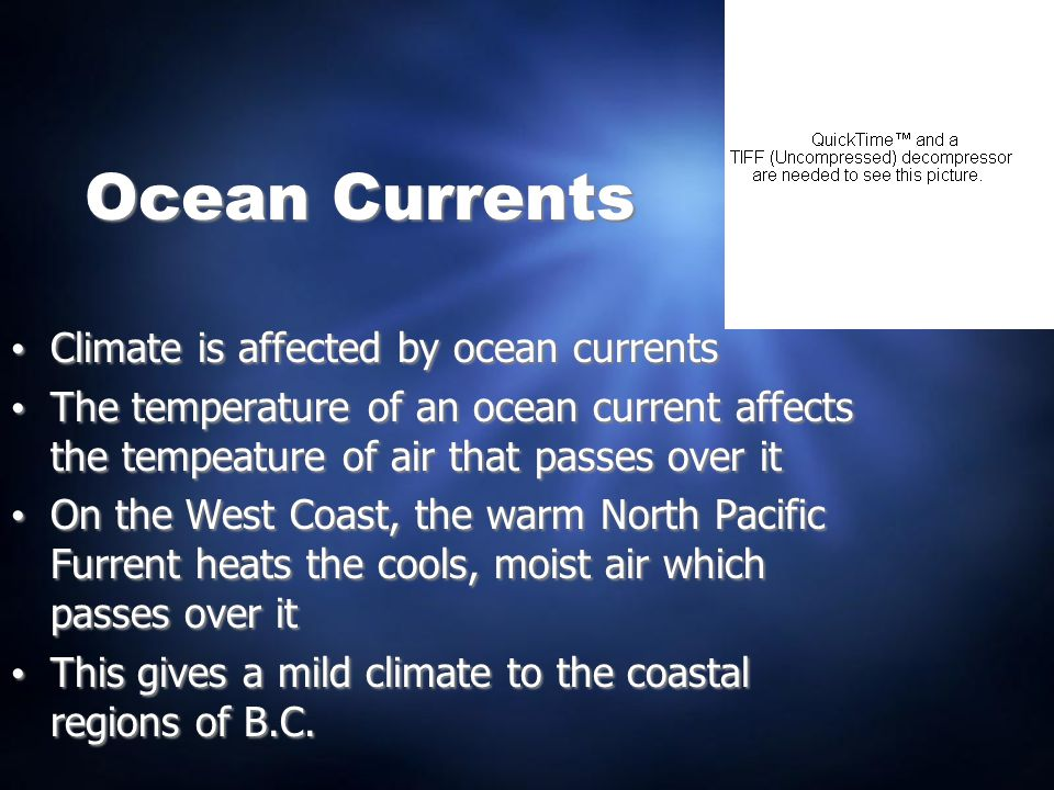 Ocean Currents Climate is affected by ocean currents