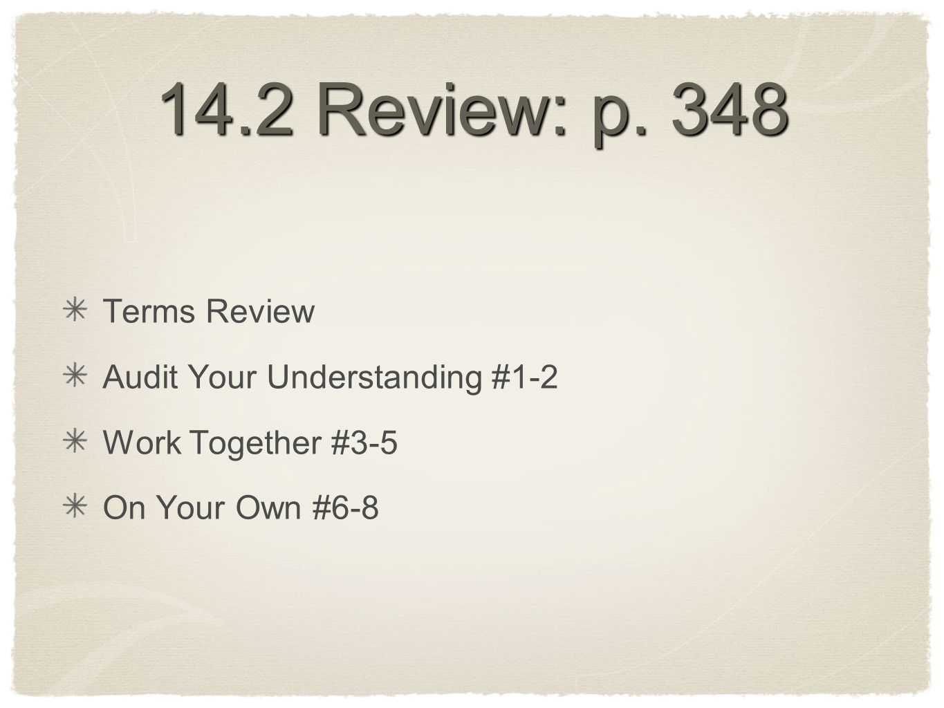 14.2 Review: p. 348 Terms Review Audit Your Understanding #1-2