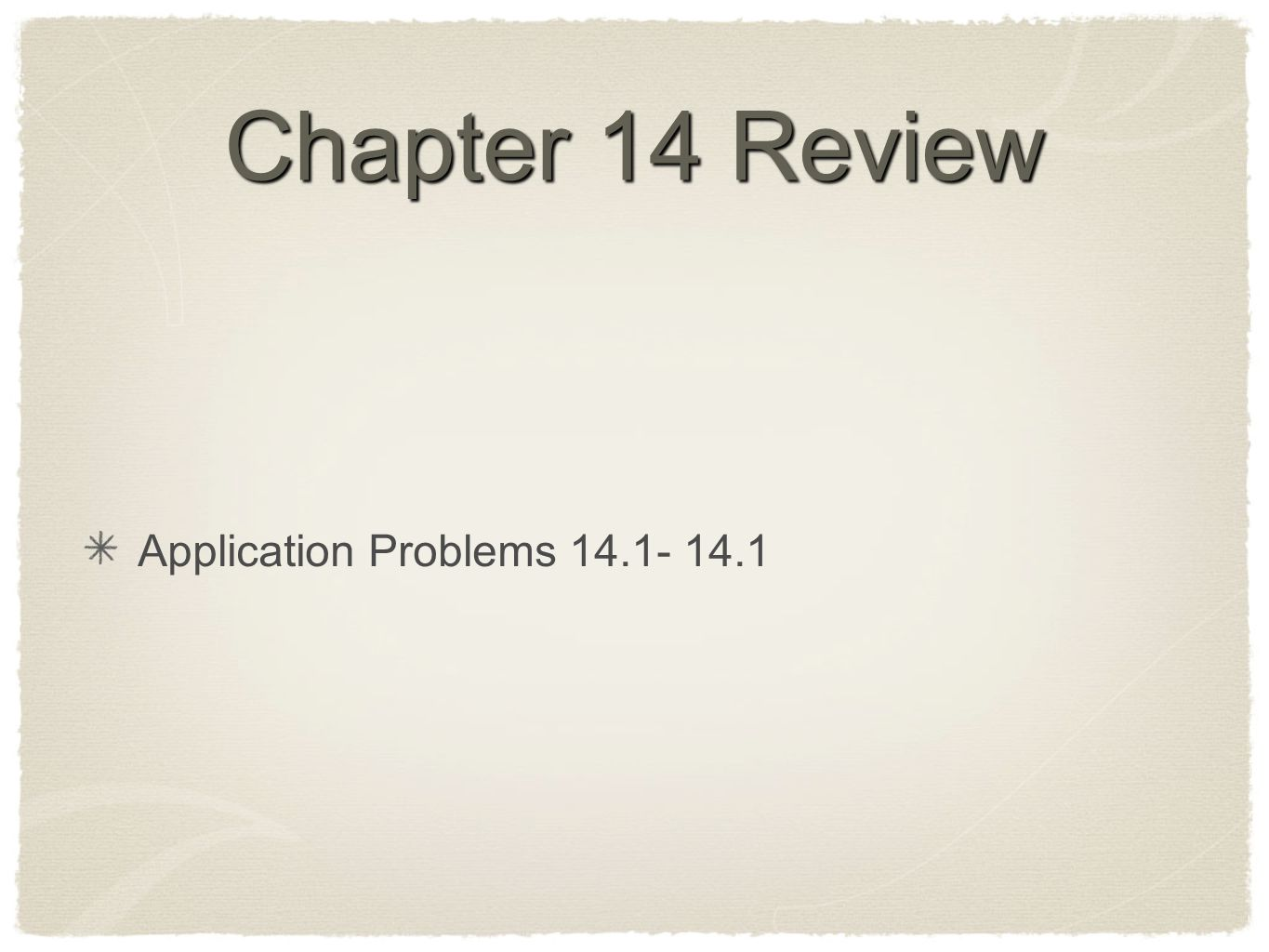 Chapter 14 Review Application Problems
