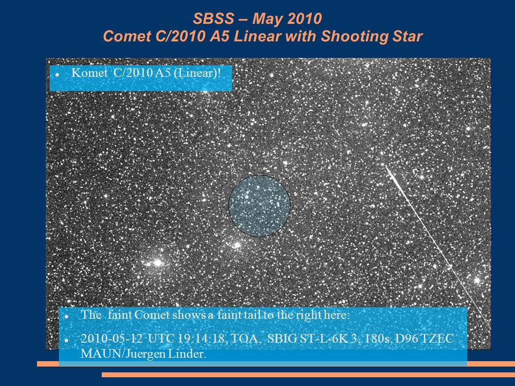 SBSS – May 2010 Comet C/2010 A5 Linear with Shooting Star