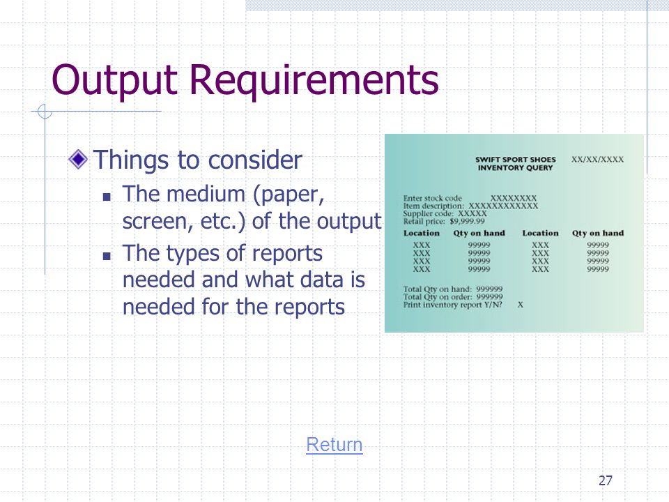 Output Requirements Things to consider