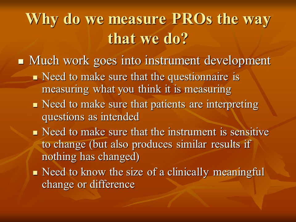 Why do we measure PROs the way that we do