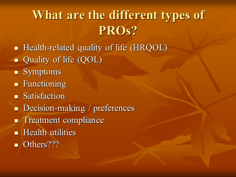 What are the different types of PROs