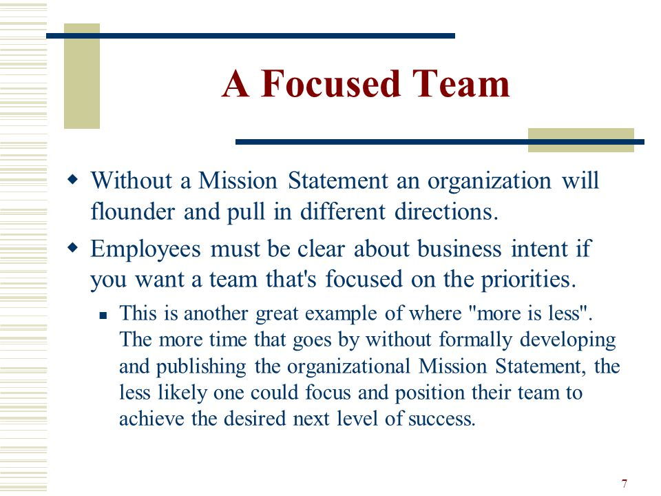 A Focused Team Without Mission Statement An Organization Will Flounder And Pull In Diffe Directions