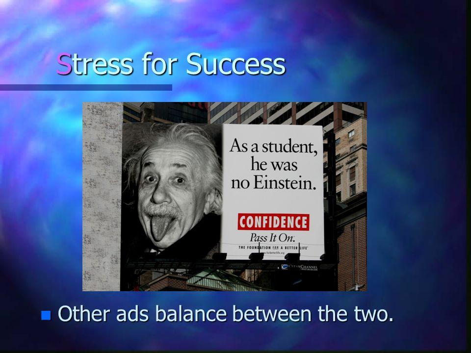 Stress for Success Other ads balance between the two.