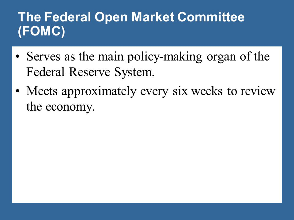 The Federal Open Market Committee (FOMC)