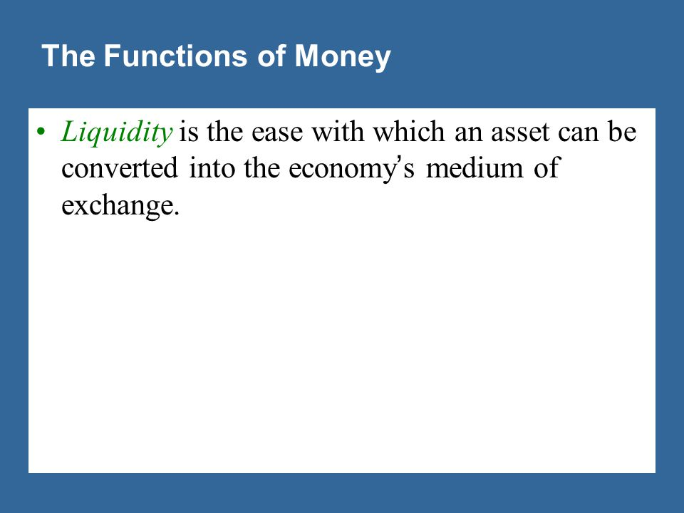 Commodity money takes the form of a commodity with intrinsic value.