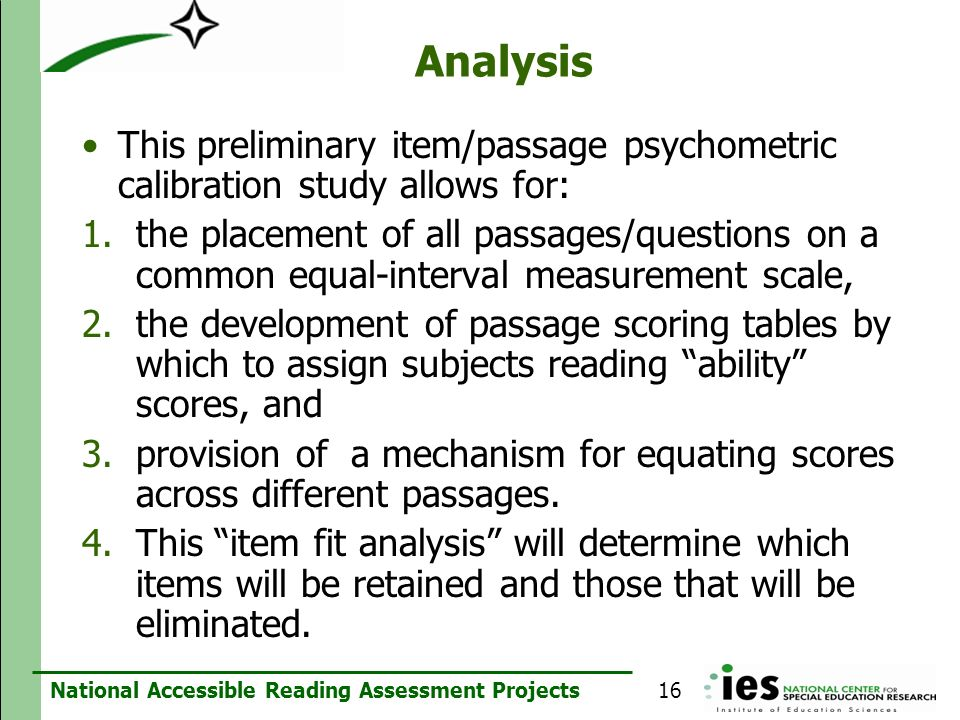 Analysis This preliminary item/passage psychometric calibration study allows for: