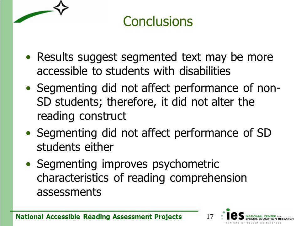 Conclusions Results suggest segmented text may be more accessible to students with disabilities.