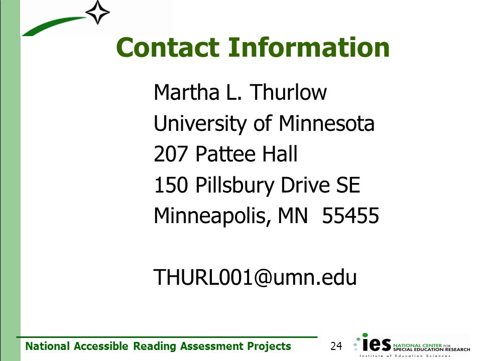 Contact Information Martha L. Thurlow. University of Minnesota. 207 Pattee Hall. 150 Pillsbury Drive SE.