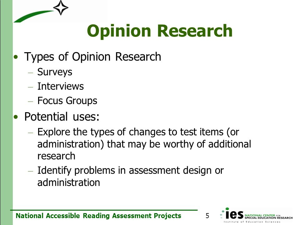 Opinion Research Types of Opinion Research Potential uses: Surveys