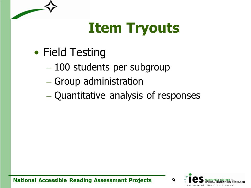 Item Tryouts Field Testing 100 students per subgroup