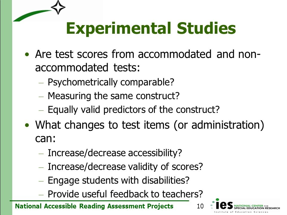 Experimental Studies Are test scores from accommodated and non-accommodated tests: Psychometrically comparable