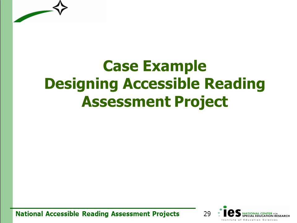 Case Example Designing Accessible Reading Assessment Project