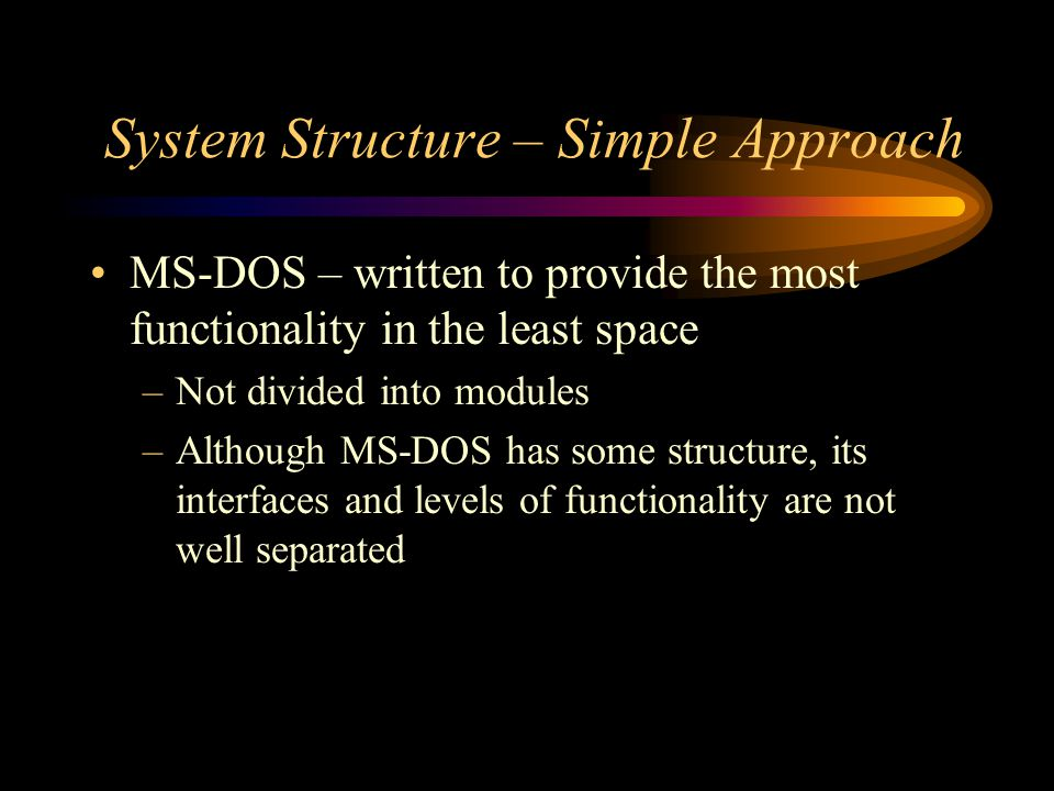 System Structure – Simple Approach