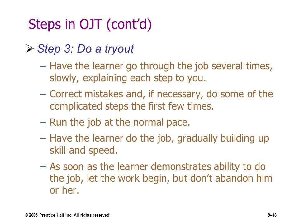 Steps in OJT (cont'd) Step 3: Do a tryout