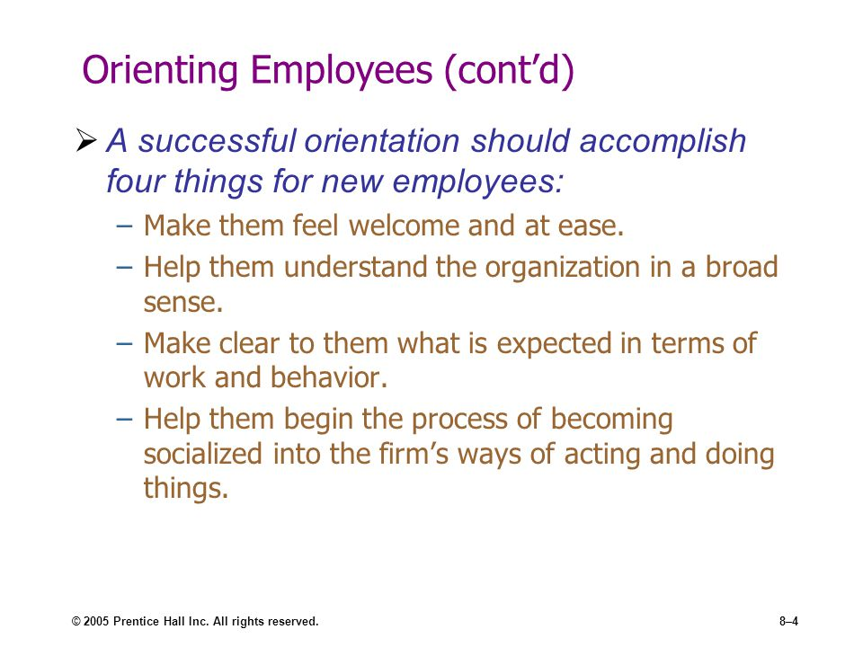 Orienting Employees (cont'd)