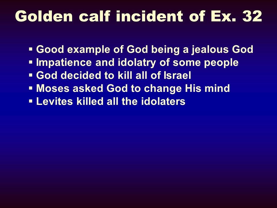 Golden calf incident of Ex. 32