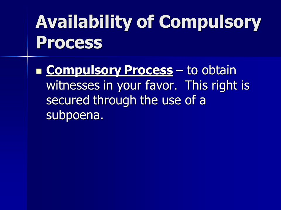 Availability of Compulsory Process