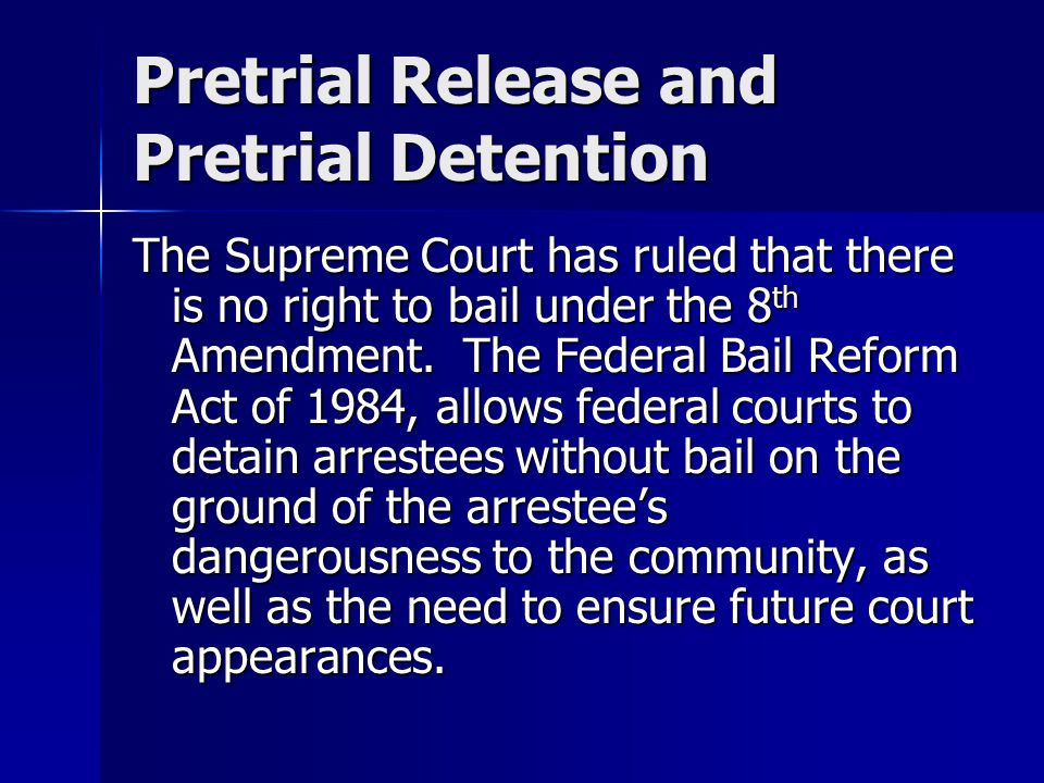 Pretrial Release and Pretrial Detention