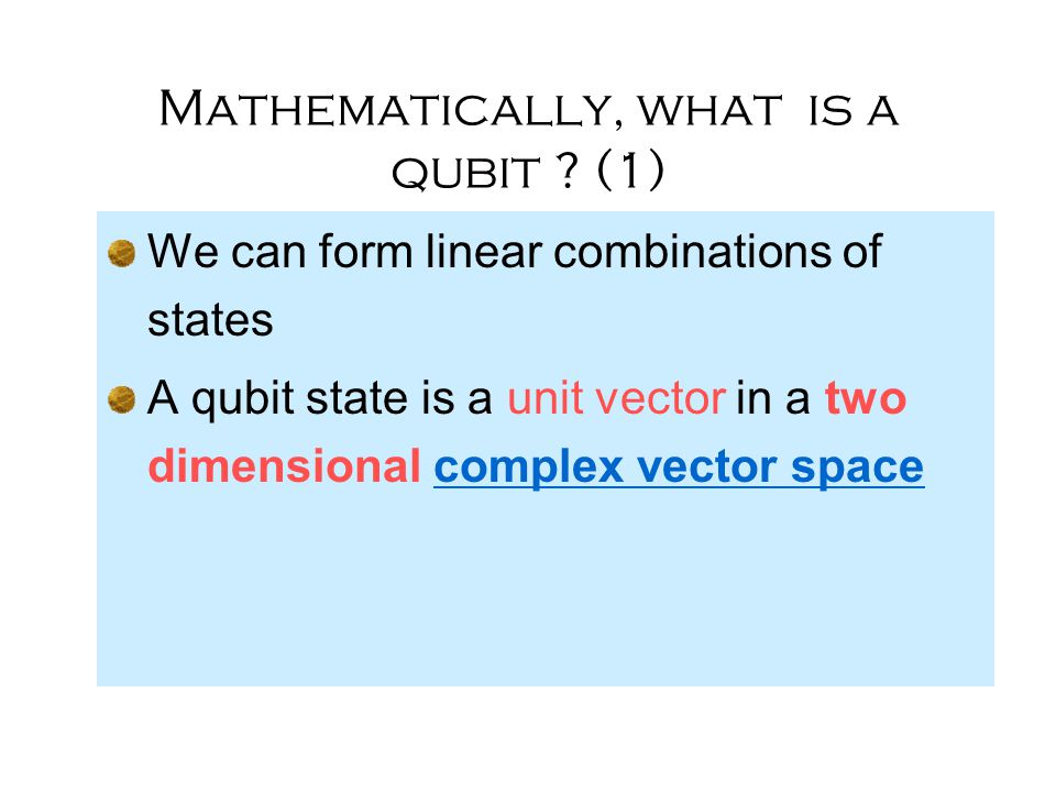 Mathematically, what is a qubit (1)