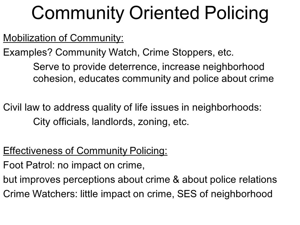 """Community Policing What """"Model"""" of Criminality do Police Strategies  Reflect? What model of crime causation does a crime control approach  reflect? What"""